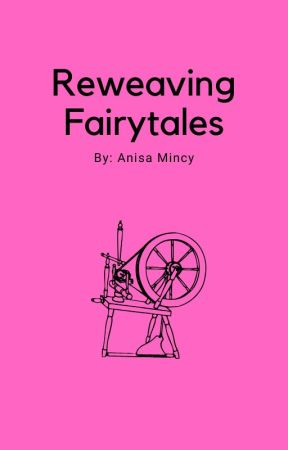 Reweaving Fairytales by CowboyApple