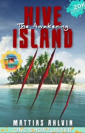 Hive Island - The Awakening   Open Novella Contest 2020 by TechieInAK
