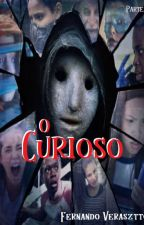 O Curioso by FernandoVerasztto