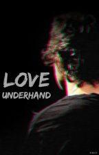Love Underhand⎢Harry Styles⎟Terminada by xnobodyisperfectx