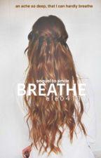 Breathe  by ele0411