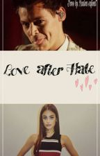 Love After Hate (H.S) by rudisafwatali