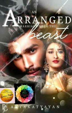 An Arranged Marriage With The Beast ( Under Editing)   ( Completed) ✔ by Aryakatyayan