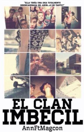 El Clan Imbécil |Magcon Boys| EDITANDO by xxfierecillasxx
