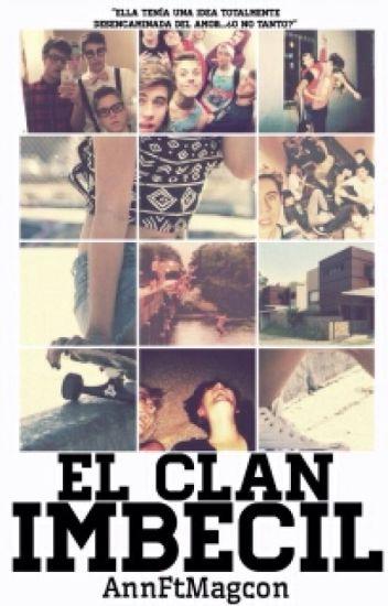 El Clan Imbécil |Magcon Boys| EDITANDO