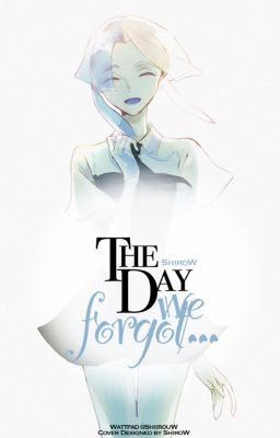 The Day We Forgot...