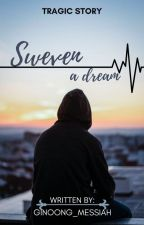 Sweven (OnGoing) by Ginoong_Messiah