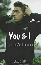 You and I | j.w  by totallysteph