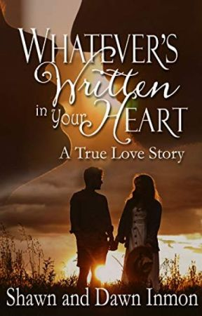 Whatever's Written in Your Heart [PDF] by Shawn Inmon by kazexani54743