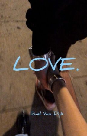 LOVE.  by _ruelfuckinvandijk__