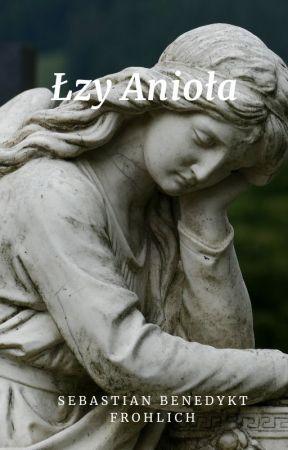 Łzy Anioła by SebastianFrhlich