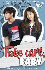 TAKE CARE, BABY - NAYEON X MALE READER  by ZAKY14