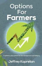 Options for Farmers [PDF] by Jeffrey Kaprelian by tacytemo98237