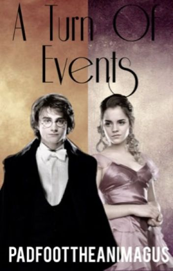 A Turn of Events || Harry/Hermione
