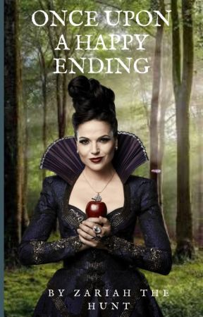 Once Upon A Happy Ending {Regina/You} by ZzzTheWriter