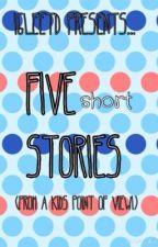 5 Short Stories For Kids! by iGleeTD