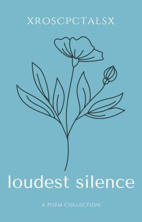 loudest silence by xroscpctalsx