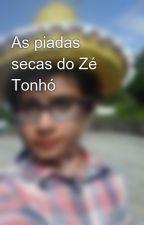 As piadas secas do Zé Tonhó by goncalocoutinho98