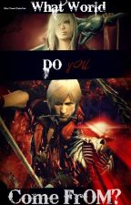 What World Do You Come From? ||【Rєтєℓℓ:DevilMayCry Fanfiction】DISCONTINUED - READ THE REWRITTEN VERSION. by Pwncakes