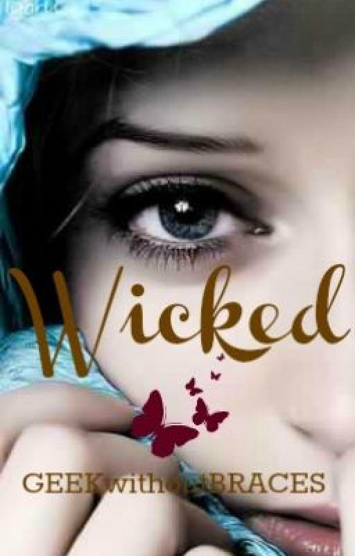 Wicked (I Know I'm Bad Sequel) by GEEKwithoutBRACES