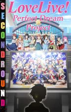 Love Live!: Perfect Dream Project by SecondRound