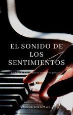 El Sonido de los Sentimientos. by anamt14