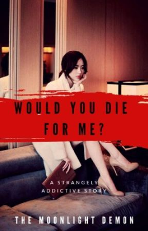 Would You Die For Me? (GirlxGirl) by themoonlightdemon