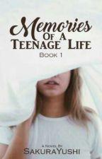 Memories of a Teenage Life: Being In Love by SakuraYushi