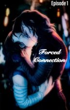 Forced Connection Episode 1 by Suziemenro