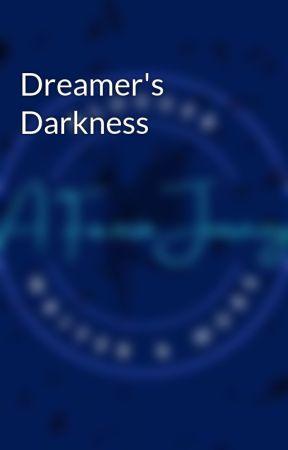 Dreamer's Darkness by Alastabdk