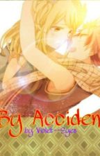 By Accident (Natsu x Lucy|NaLu| story) by violetsribbon