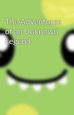 The Adventures of an Unknown Legend by frankota