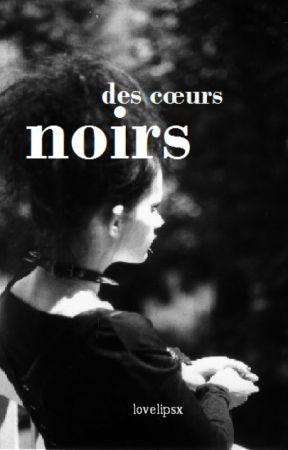 des coeurs noirs by lovelipsx