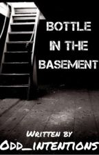 Bottle In The Basement by odd_intentions