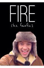 Fire [harry styles fanfic] by harrymarryme1d
