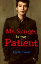 Mr. Sunget is my Patient (COMPLETED) by RHSusie