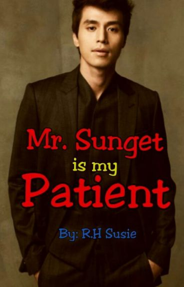 Mr. Sunget is my Patient (COMPLETED)