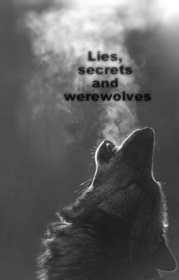 Lies, secrets and werewolves (completed)