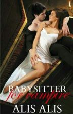 Babysitter  for vampire by AlisAlis