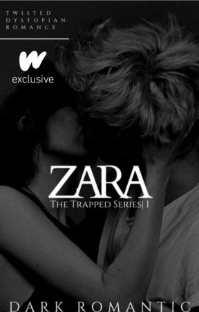 ZARA [18+] ✔- BOOK ONE OF THE TRAPPED SERIES. by _Dark_Romantic