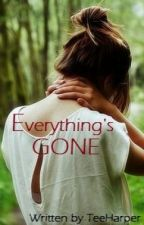 Everything's Gone by TeeHarper