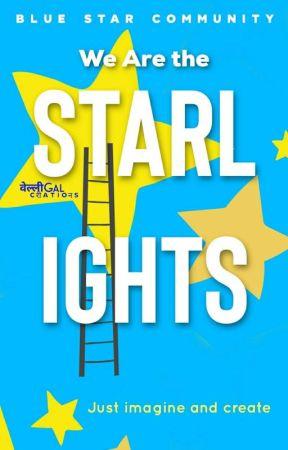 We Are The Starlights by BlueStarCommunity