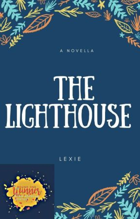 The Lighthouse (ONC 2020 Round One Winner) by Davrielle