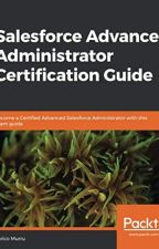 Salesforce Advanced Administrator Certification Guide [PDF] by Enrico Murru by zugyface19034