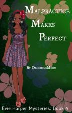 Malpractice Makes Perfect by DeliriousMoon