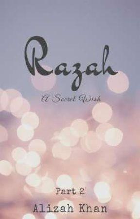 Razah - A Secret Wish || Part 2 by Alizahism