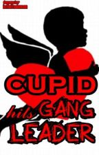 Cupid Hits The Gangster Leader ♥ [One Shot] by LazyMonsteeer