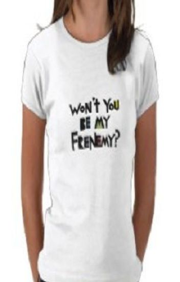 My Frenemy Fell For Me?