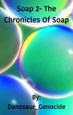 Soap 2- The Chronicles of Soap by tastemyhomo