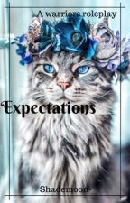 Expectations (COMPLETED) by shademoon-